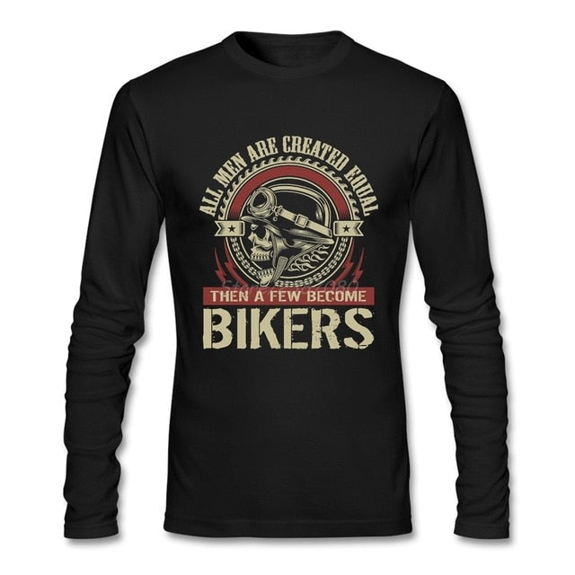 Hiphop All Men Are Created Equal Then A Few Become Bikers T Shirt Vegan T-shirts Cotton Long Sleeve Custom  Mens T Shirts