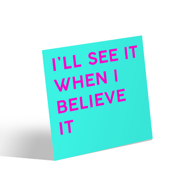Affirmation: I'll See It When I Believe It Canvas Mini