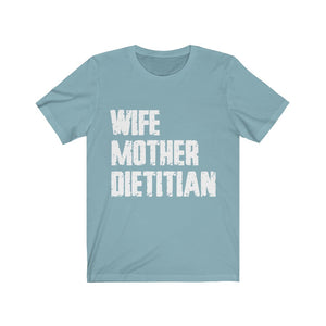 Wife Mother RD Shirt