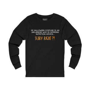 Scary Right?! Long Sleeve