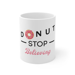 Donut Stop Believing Mug