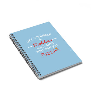 Get yourself a dietitian who says you can eat pizza Notebook