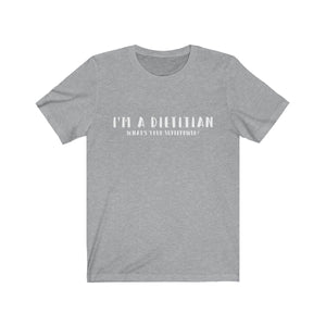 I'm A Dietitian. What's Your Superpower? Shirt