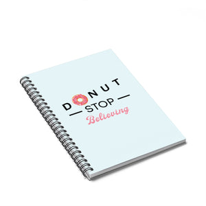 Donut Stop Believing Notebook