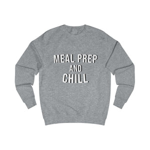 Meal Prep And Chill Men's Sweatshirt