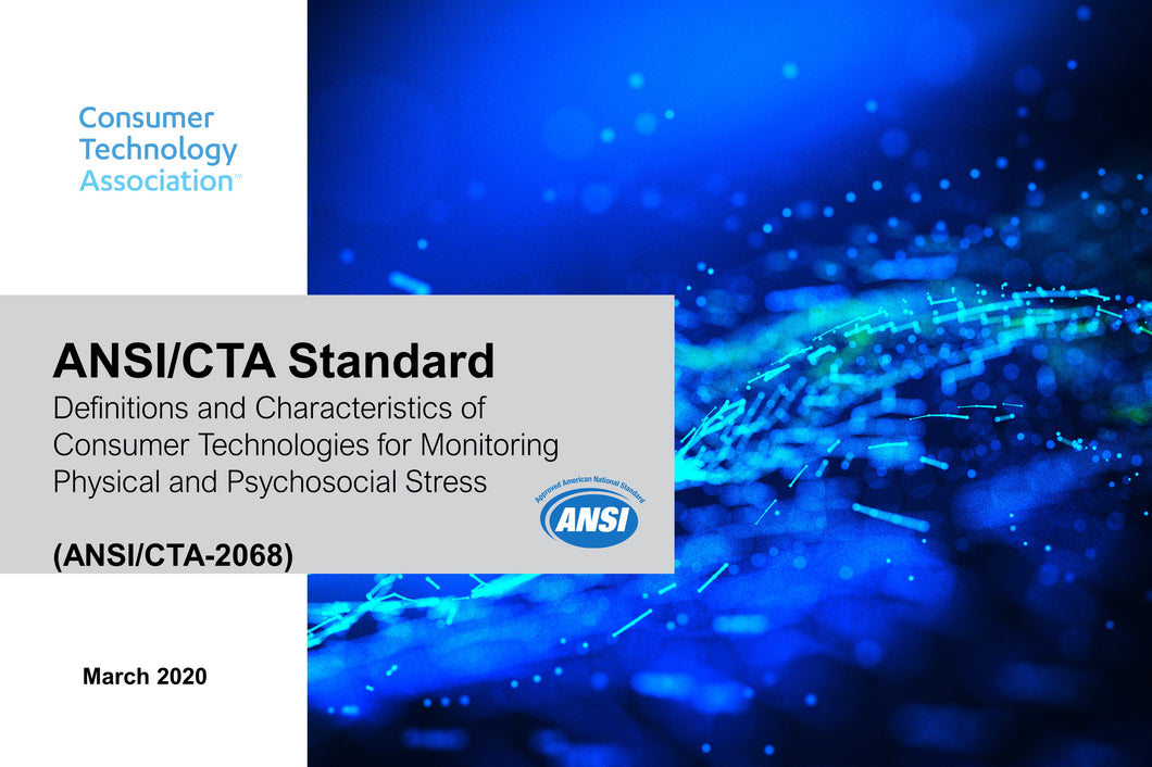 Definitions and Characteristics of Consumer Technologies for Monitoring Physical and Psychosocial Stress (ANSI/CTA-2068)
