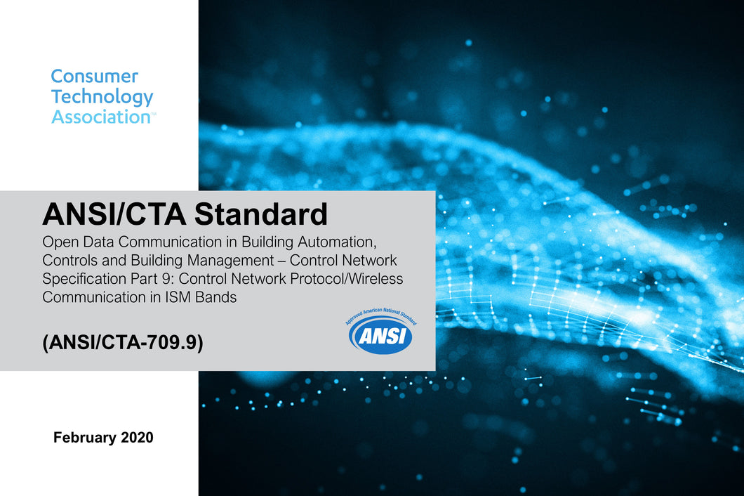 Open Data Communication in Building Automation, Controls and Building Management – Part 9: Control Network Protocol/Wireless Communication in ISM Bands (ANSI/CTA‐709‐9)