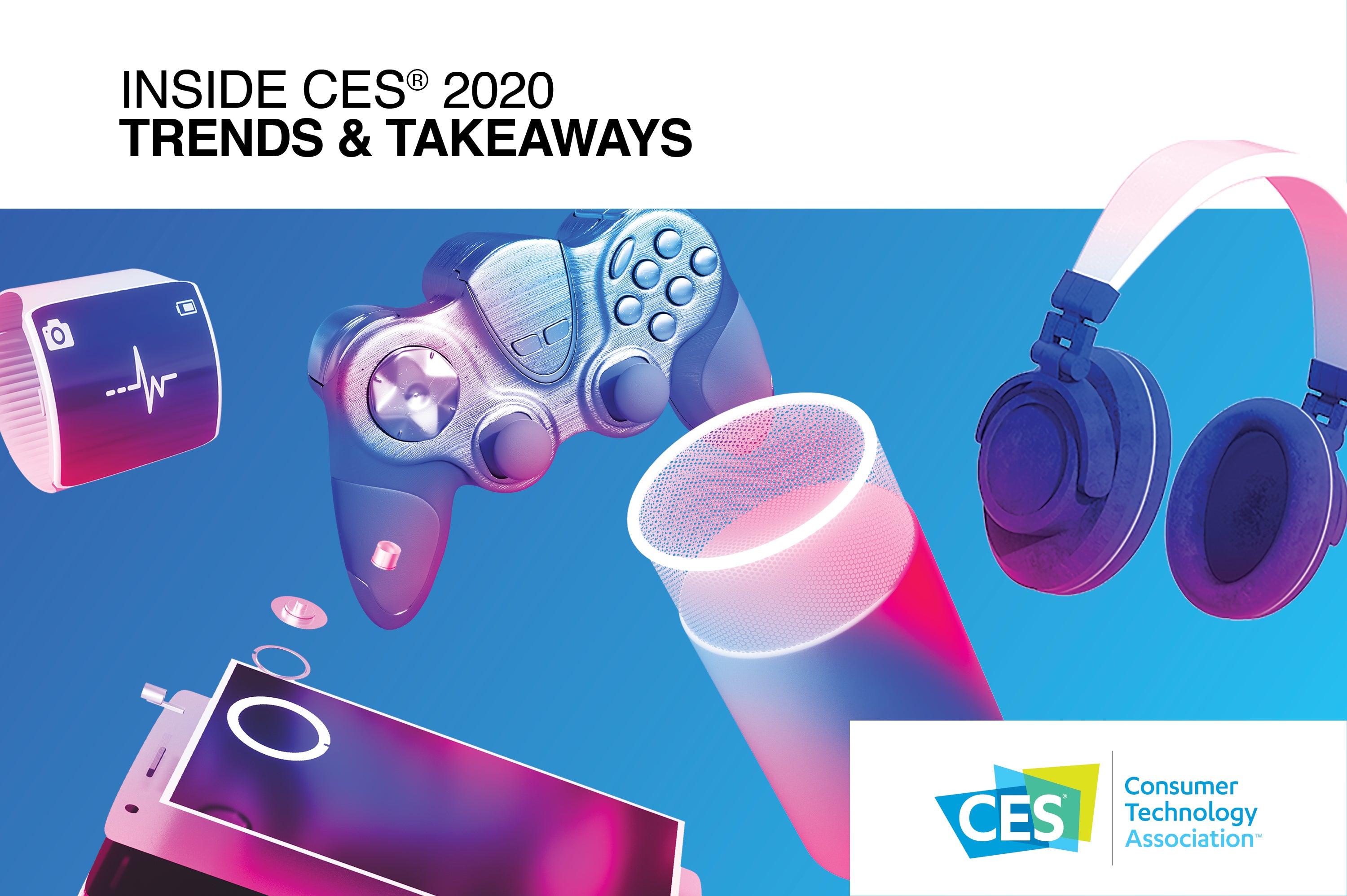 Inside CES 2020:  Trends and Takeaways