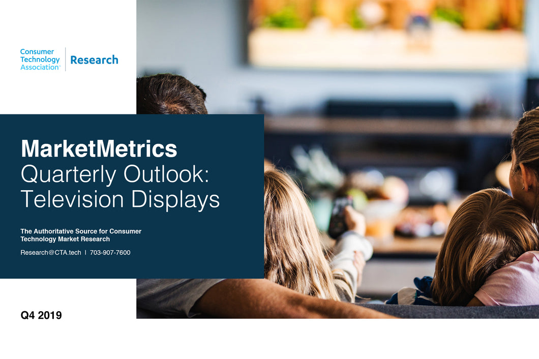 CTA Quarterly Outlook Report - Q3 2019 - Television Displays