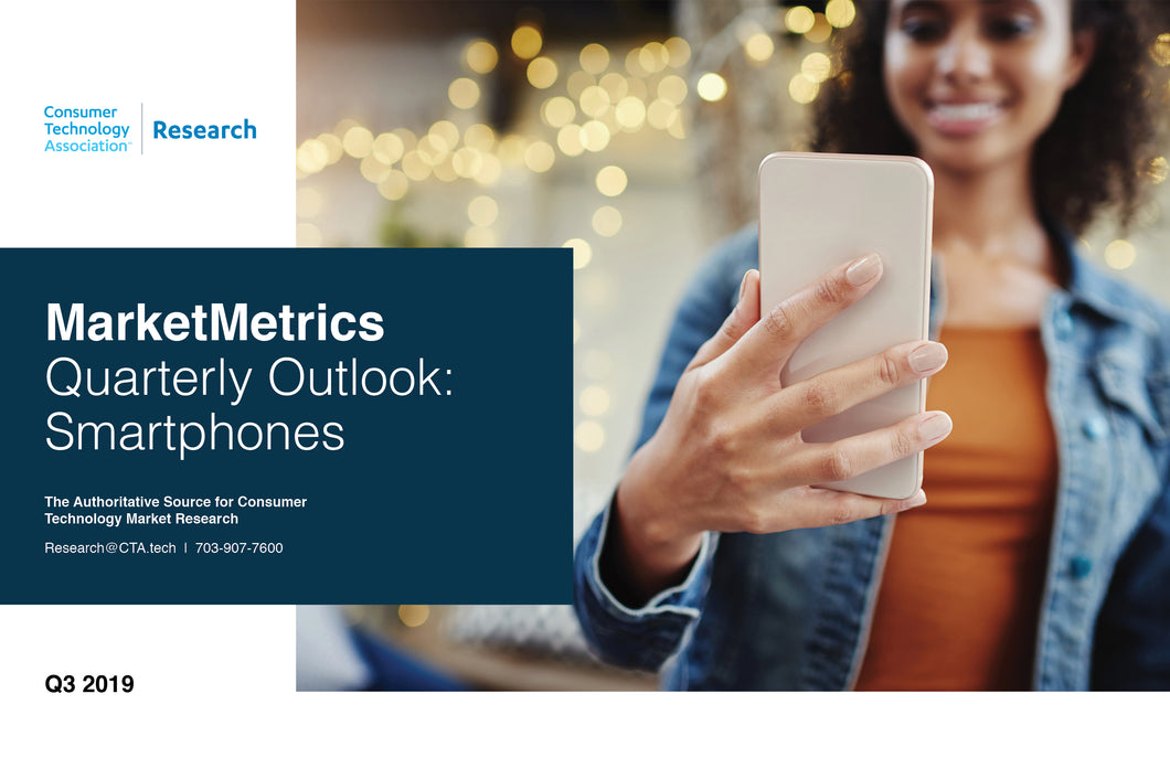 CTA Quarterly Outlook Report - Q3 2019 - Smartphones