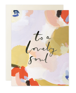 To  A Lovely Soul Card