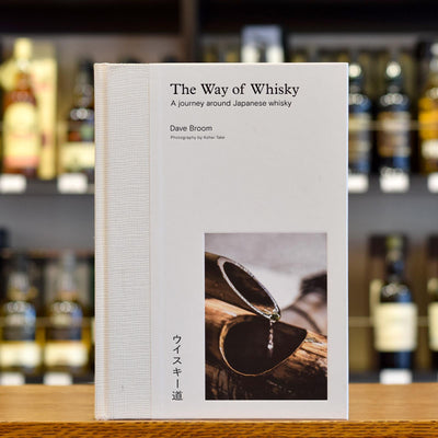 The way of whisky by Dave Broom