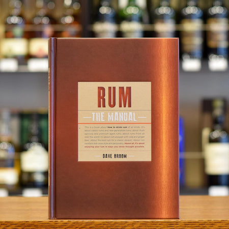 Rum: The Manual by Dave Broom
