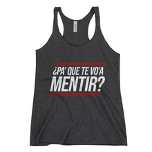 Load image into Gallery viewer, Pa Que Te Voa Mentir? Women's Racerback Tank