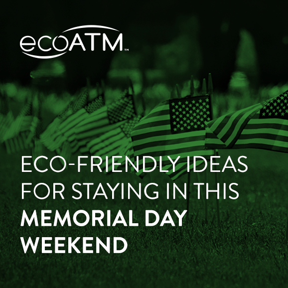 eco friendly ideas for staying in on memorial day weekend