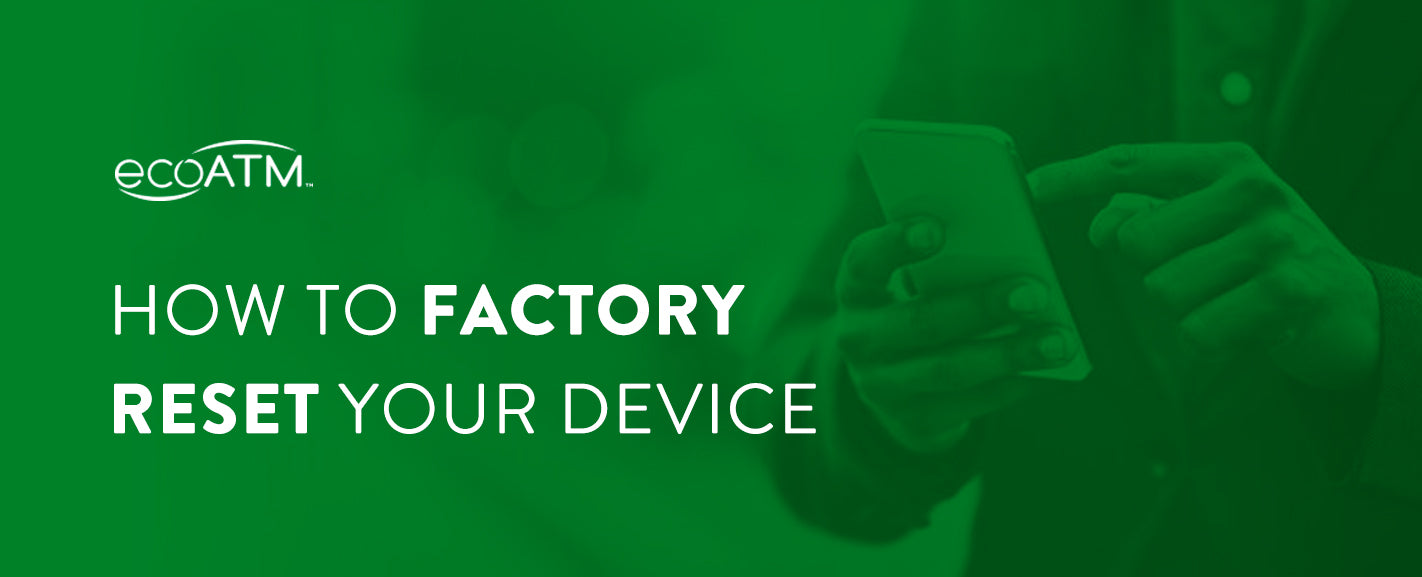 How to factory reset your device