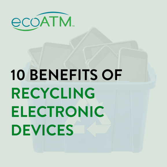 benefits of recycling electronic devices