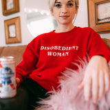 Disobedient Woman Sweatshirt