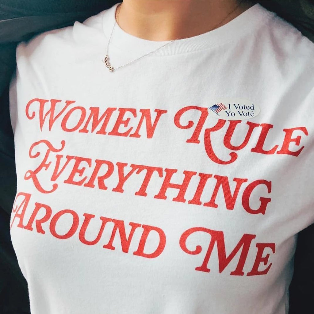 Women Rule Everything Around Me Tee