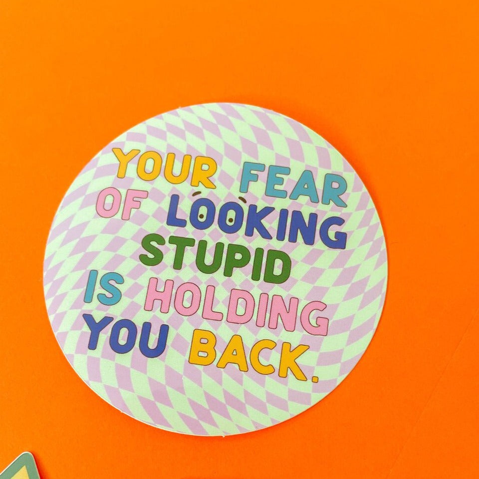 Fear of Looking Stupid Sticker