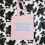 Women Rule Everything Around Me Tote
