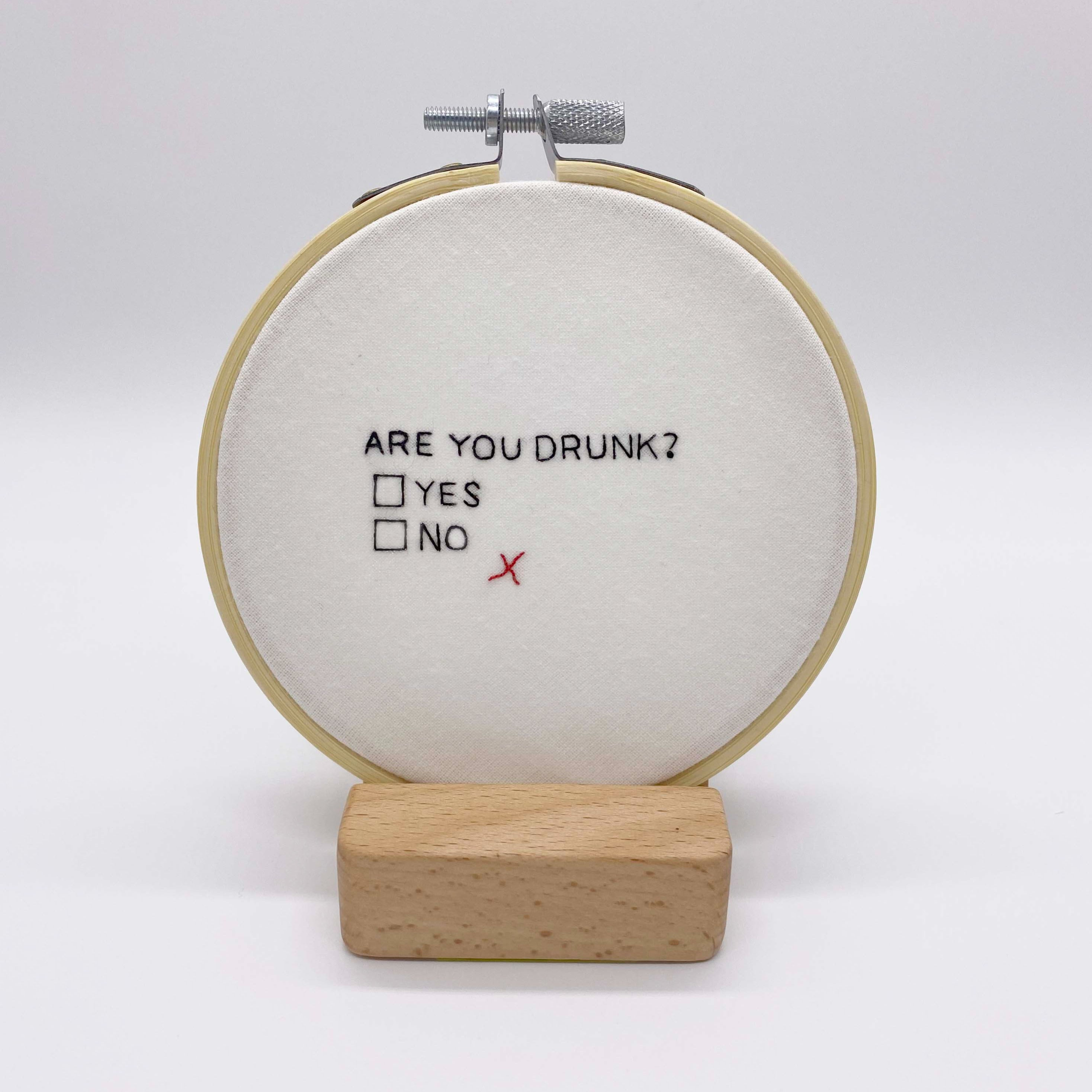 Drunk Embroidered Hoop