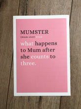Load image into Gallery viewer, Humorous 'MUMSTER' Print