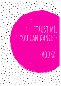 'Trust Me You Can Dance' Humorous Print