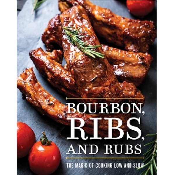 Bourbon, Ribs and Rubs