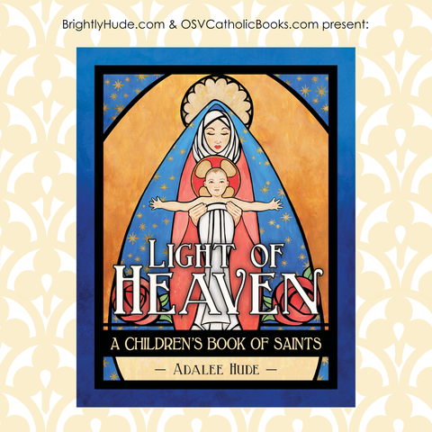 Light of Heaven, A Children's Book of Saints