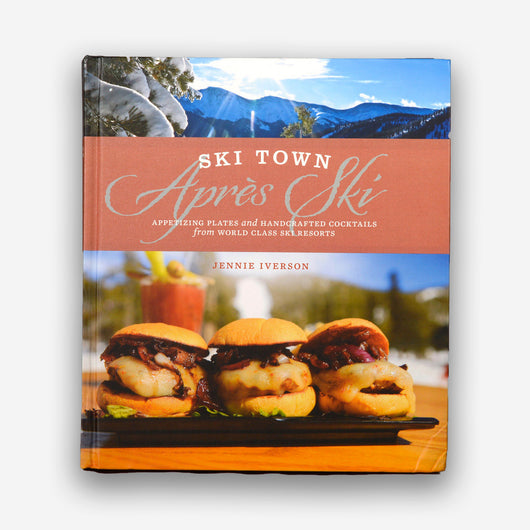 Ski Town Apres Cookbook