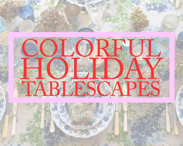 Colorful Holiday Tablescapes Title Image