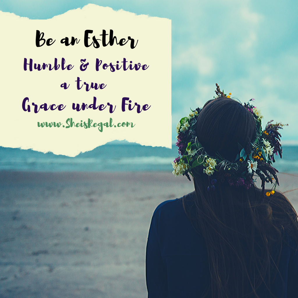 Be an Esther, shift your mindset and embrace grace, positivity and faithfully trust God.
