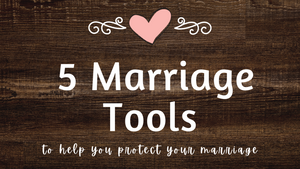 5 of my Favorite Marriage Tools