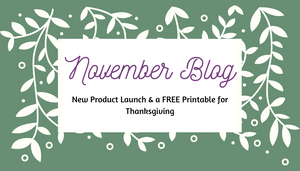 November Surprises and a FREE Printable