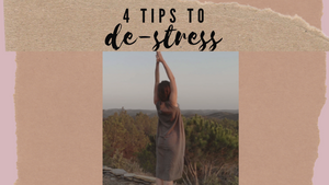 4 Tips to De-Stressing