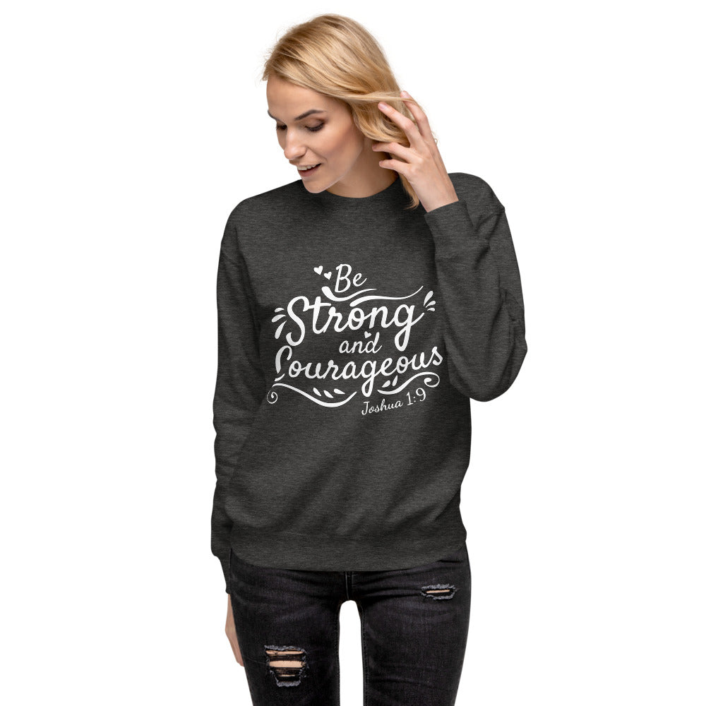 Be Strong & Courageous - Fleece Pullover