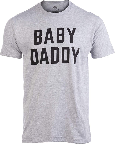 Baby Daddy | Funny New Father, Father's Day Dad Gift Humor Unisex T-Shirt