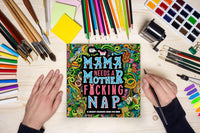 Mama Needs a Mother F*cking Nap: A Sweary Coloring Book for Mom