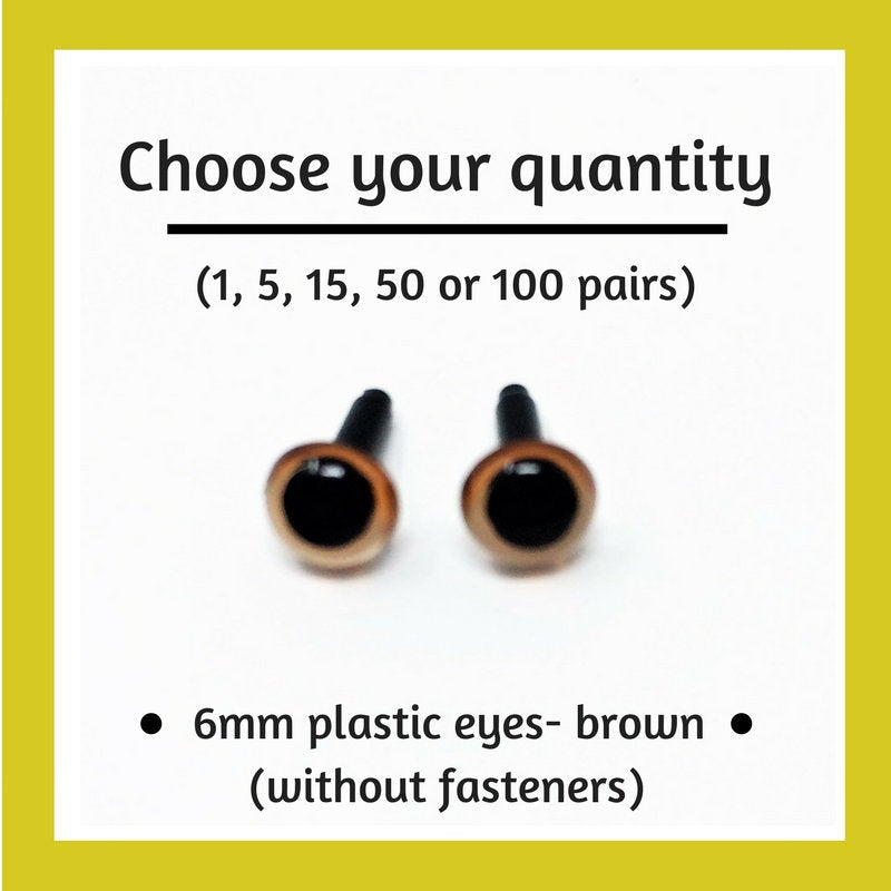 Brown Plastic Craft Eyes - 6mm (Choose Quantity)