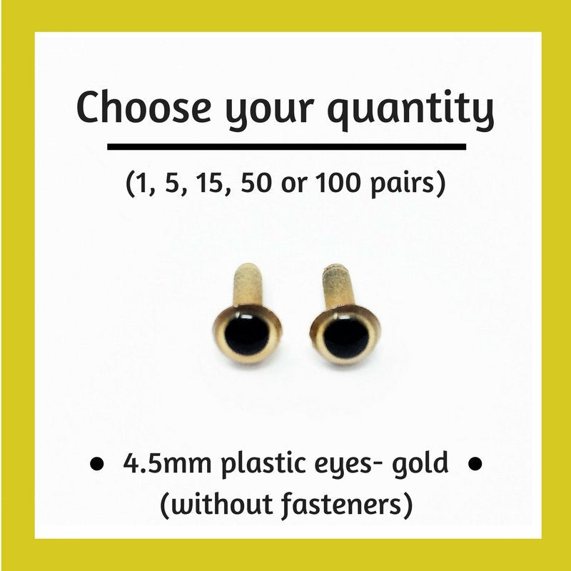 Gold Plastic Craft Eyes - 4.5mm (Choose Quantity)