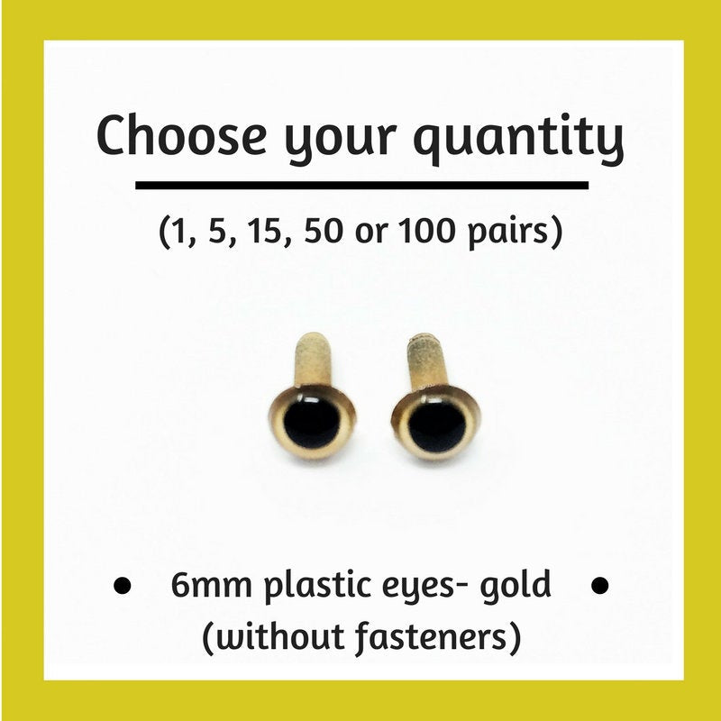 Gold Plastic Craft Eyes - 6mm (Choose Quantity)
