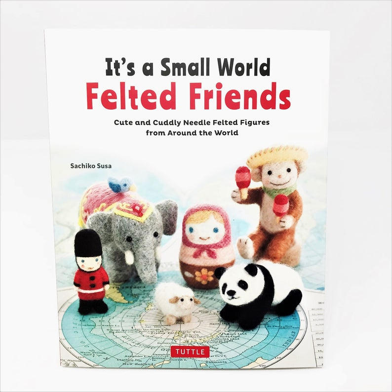 It's a Small World Felted Friends English Book - Sachiko Susa