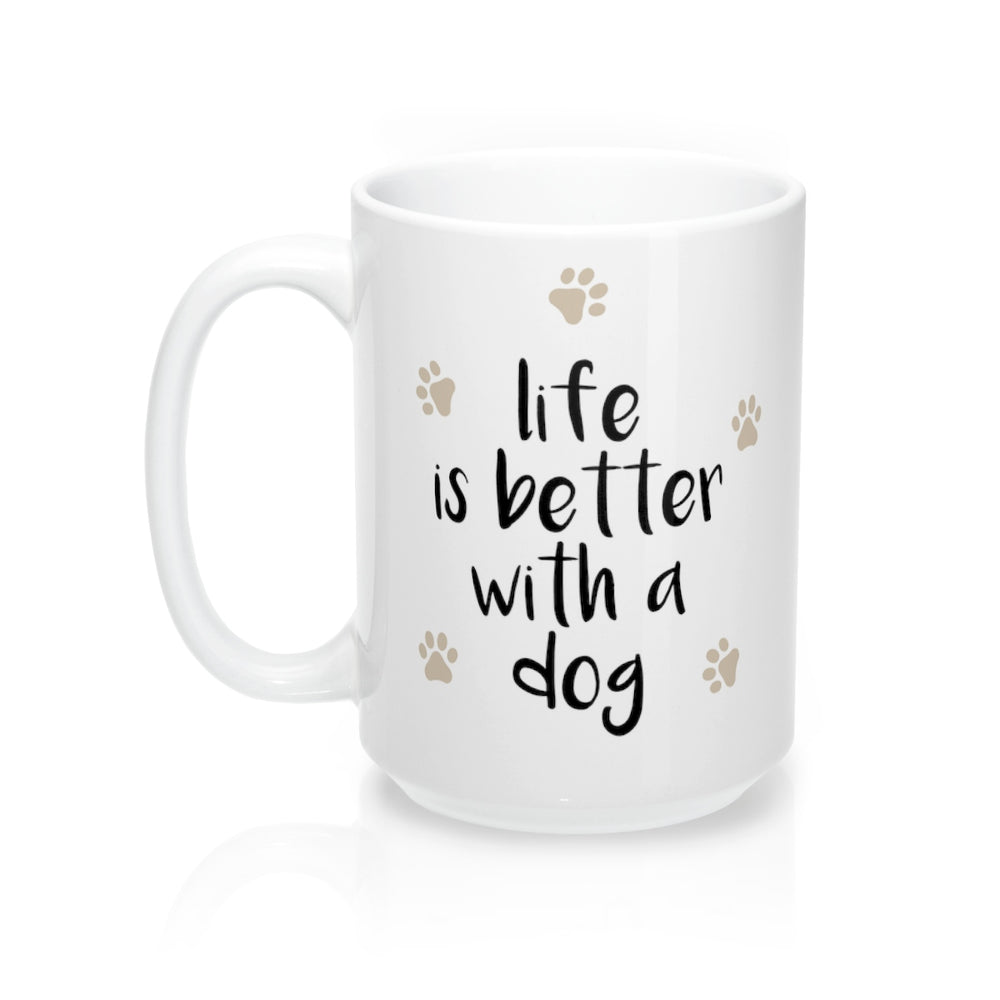 Life is better with a dog mug