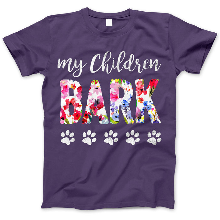 My Children Bark T-Shirt