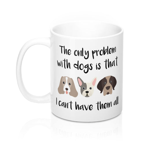 I can't have them all Mug
