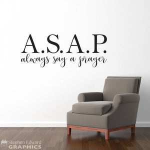 A.S.A.P. Always Say a Prayer Decal - Christian Quote - Inspirational Saying