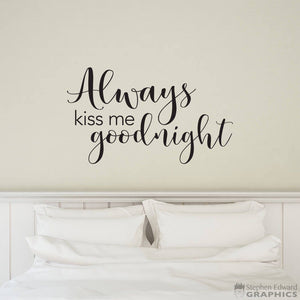 Always Kiss Me Goodnight Decal - Bedroom Wall Art - Love Wall Sticker - Couple Wall Decal