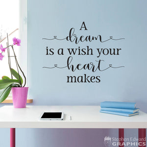A Dream is a Wish your Heart makes Decal - Dream Wall Decal - Girl Quote Decor