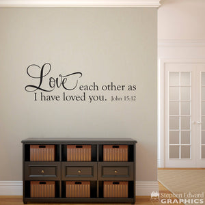 Love Each Other as I have loved you Wall Decal - Bible Verse Decal - Christian Wall Art